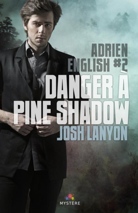 Danger à Pine Shadow (de ParisDude)